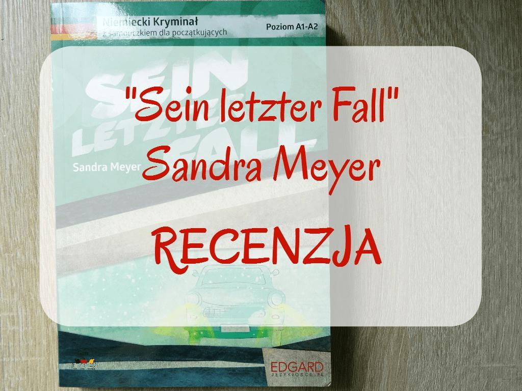 Sein letzter Fall - Sandra Meyer - recenzja