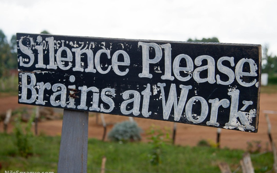 "Photo: ""Silence Please, Brains at Work"" sign, Kitale school, Rift Valley province, Kenya"