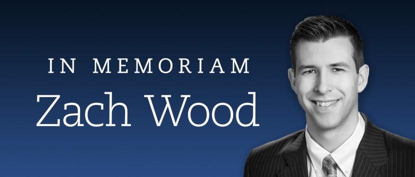 In Memoriam of Zach Wood