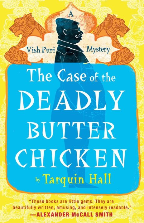 The Case of the Deadly Butter Chicken by Tarquin Hall