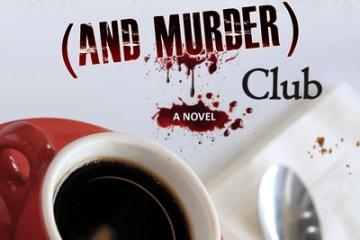 The Thursday Morning Breakfast (And Murder) Club by Liz Stauffer