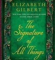The Signature of all Things by Elizabeth Gilbert