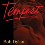 Bob Dylan's new CD Tempest due September 11, 2012