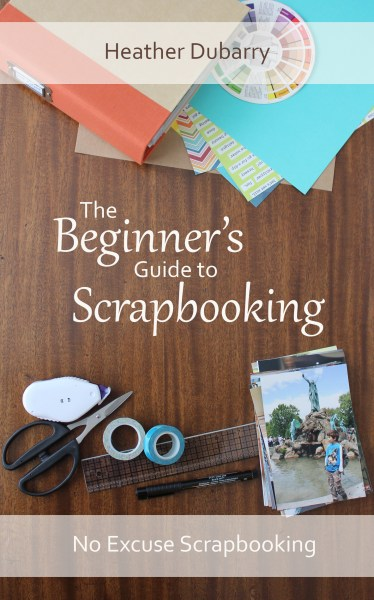 beginners guide to scrapbooking || noexcusescrapbooking.com