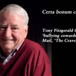 Certa bonum certamen: Tony Fitzgerald QC renames 'bullying cowards' The Courier Mail, 'The Craven Mail'.