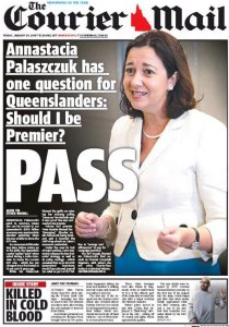 30/01/15 The Courier Mail - Annastacia Palaszczuk has one question for Queenslanders: Should I be Premier? - Pass