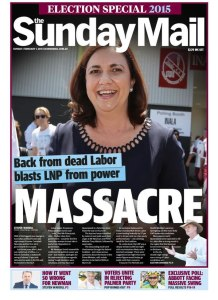 01/02/15 The Sunday Mail (2nd Edition) Back from dead Labor blasts LNP from power - Massacre.