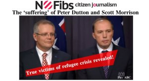 The 'suffering' of Peter Dutton and Scott Morrison.