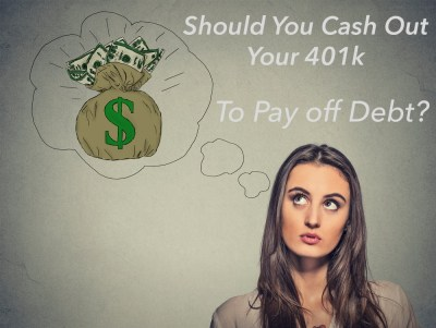 Should I use my 401(k) to Pay Off Debt & Credit Card Bills?
