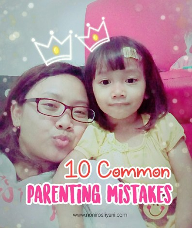 10 Common Parenting Mistakes