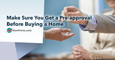 Make Sure You Get a Pre-approval Before Buying a Home - NonPrime.com
