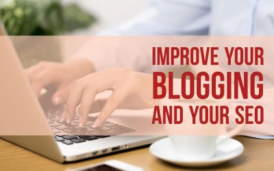 Improve Your Blogging and Your SEO