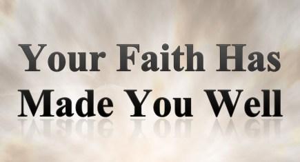 Faith Made You Well