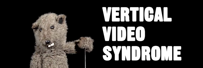 vertical-video-syndrome