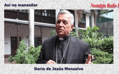 Así no Monseñor