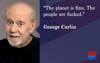 quote-george-carlin-planet-save-the-world-humor-joke-people-fucked