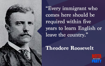 quote-theodore-teddy-roosevelt-immigration-english-learn-immigrant-language-culture-unified-nota-party