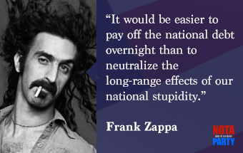 quotes3-frank-zappa-national-debt-stupidity-quote-nota-party