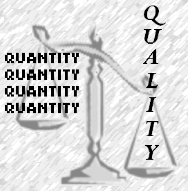 Quality is not quantity.