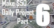 Make 50 Daily Online Project Part 6