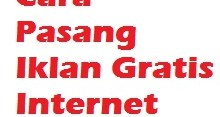 Cara Pasang Iklan Gratis Internet