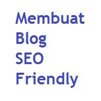 Cara Membuat Blog SEO Friendly