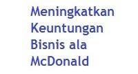 5 Cara Mudah Meningkatkan Keuntungan Bisnis ala McDonald