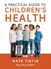 A Practical Guide to Children's Health