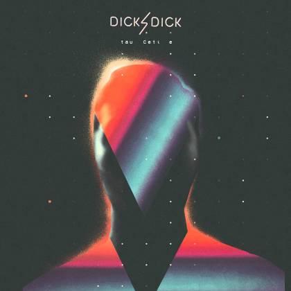 dick4dick_tau_ceti_e