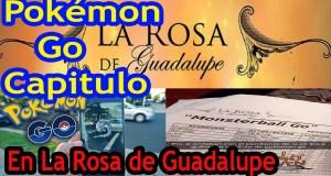 """#Televisión: Pokemón Go y el """"airesito"""" de la """"Rosa de Guadalupe"""" llegan a TV"""