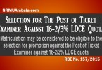 RBE No. 157-2015 Post of Ticket Examiner LDCE Quota