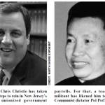 So far, Gov. Chris Christie has taken only modest steps to rein in New Jersey's gargantuan unionized government payrolls. For that, a teacher union militant has likened him to genocidal Communist dictator Pol Pot! Image: Gov. Chris Christie  Credit: North Shore Exponent Image: Pol Pot Credit: The Dim-Post
