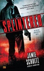 SPLINTERED by Jamie Schultz due out July 7 2016