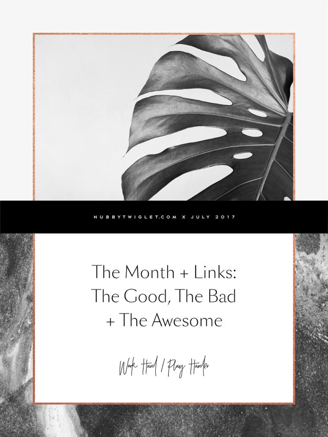 Nubby Twiglet | Month + Links: July 2017