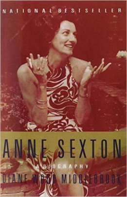 Diane Middlebrook, Anne Sexton: A Biography (Vintage, 1992).
