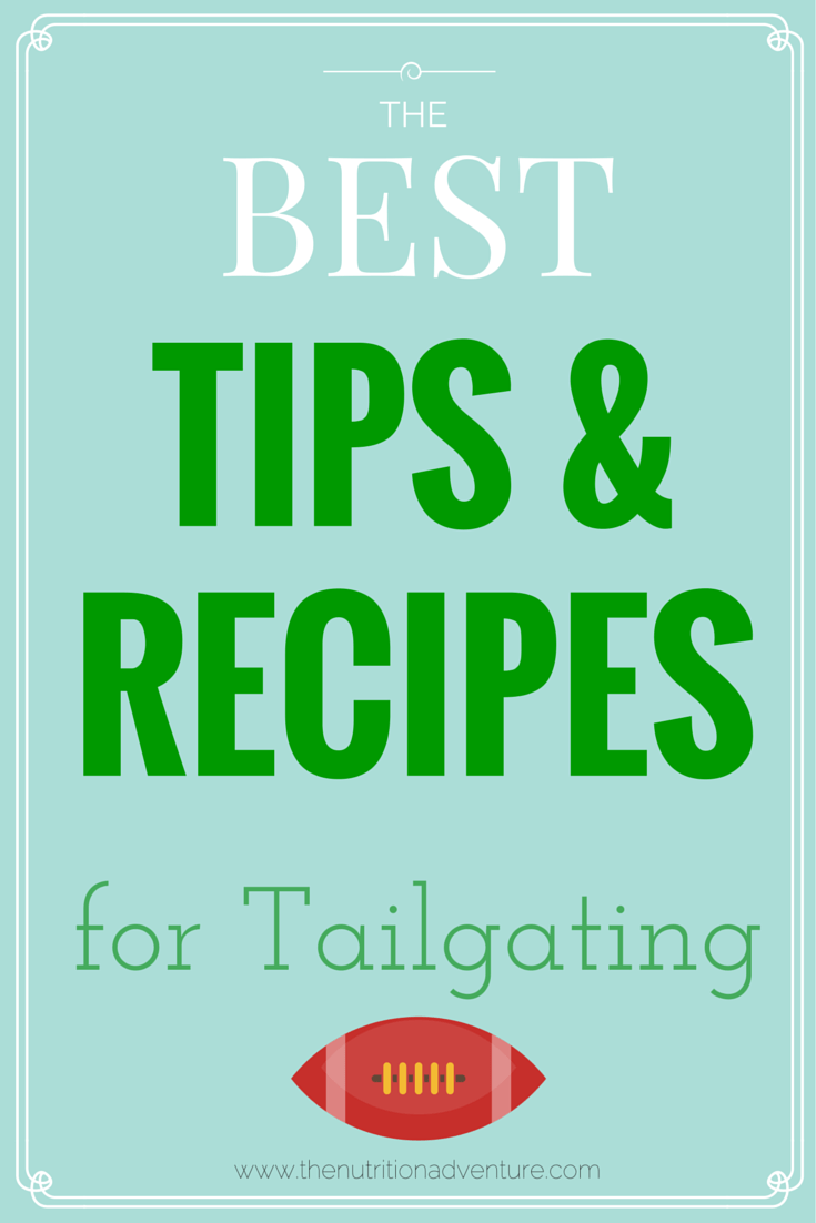 The Best Tips & Recipes for Tailgating