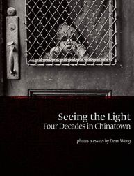 """""""Seeing the Light: Four Decades in Chinatown"""""""