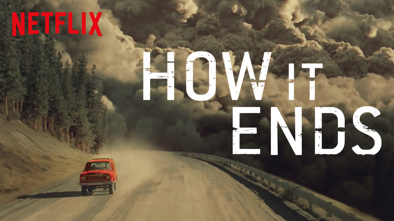 Is  How It Ends  available to watch on Netflix in America     Netflix Original