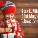 Last-Minute Holiday Gift Ideas for Kids