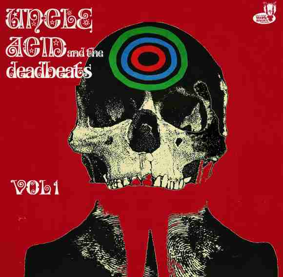 Uncle Acid And The Deadbeats – Vol 1