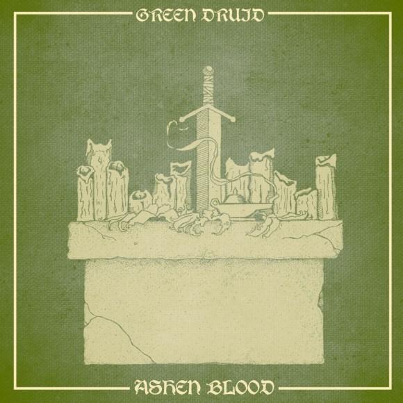 Green Druid – Ashen Blood