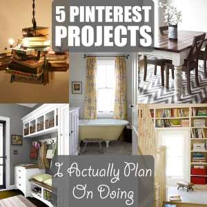 5 Pinterest Projects I Actually Plan on Doing