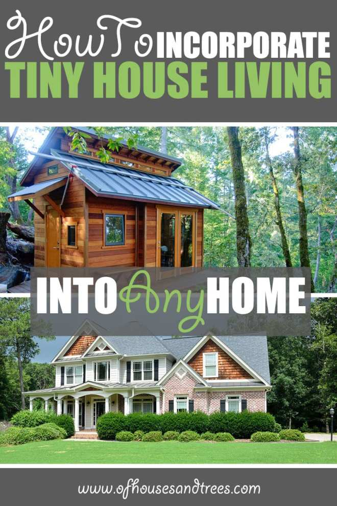 How to Incorporate Tiny House Living Into Any Home | A tiny home may not be in your future, but what about a tinier, simpler life? Here are a few things we can all learn from the tiny house living movement.