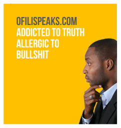 Addicted To Truth Allergic To BullShit! @ofilispeaks