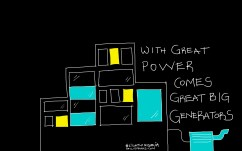 With Great Power Comes Great Big Generators