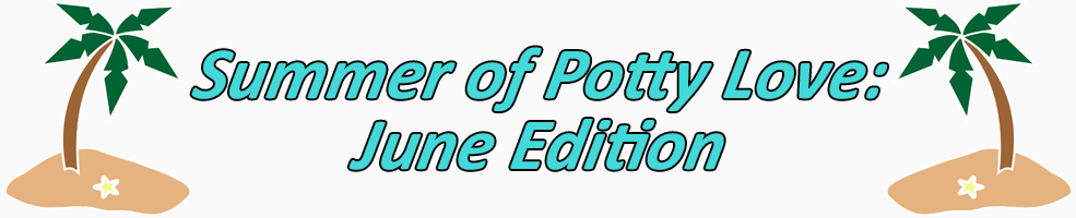 summer of potty love june edition banner