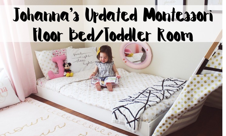 Johanna's Updated Montessori Floor Bed/Toddler Room
