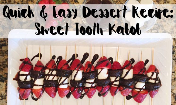 Quick and Easy Dessert Recipe: Sweet Tooth Kabob