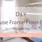 DIY House Frame Floor Bed Plan