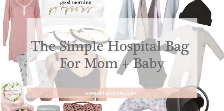 The Simple Hospital Bag For Mom + Baby